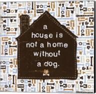 A House is not a Home Fine-Art Print