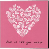Love Is All You Need - Pink Fine-Art Print