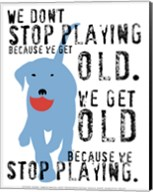 Don't Stop Playing Fine-Art Print