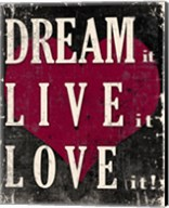 Dream It, Live It, Love It Fine-Art Print