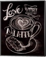 Love You a Latte No Border Fine-Art Print