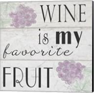 Wine is My Favorite Fruit I Fine-Art Print