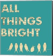 All Things Bright Fine-Art Print