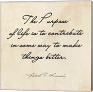 The Purpose of Life -Robert F. Kennedy Fine-Art Print