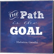 The Path Is The Goal -Mahatma Gandhi Fine-Art Print
