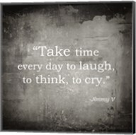 Take Time, Jimmy V Quote Fine-Art Print