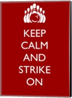 Keep Calm and Strike On Fine-Art Print