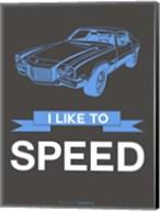 I Like to Speed 1 Fine-Art Print