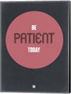 Be Patient Today 1 Fine-Art Print