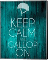 Keep Calm and Gallop On - Teal Fine-Art Print