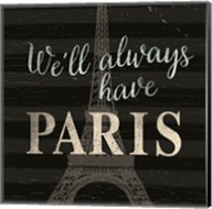 We'll always have ... Paris Fine-Art Print