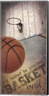 I'd Rather Be Playing Basketball Fine-Art Print