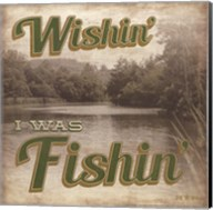 Wishin' I Was Fishin' Fine-Art Print