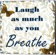 Laugh as Much Fine-Art Print