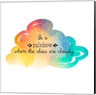 Try to be a Rainbow Fine-Art Print