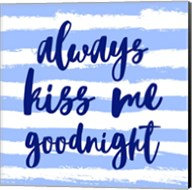 Always Kiss me Goodnight-Blue Fine-Art Print