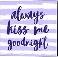 Always Kiss me Goodnight-Purple Fine-Art Print