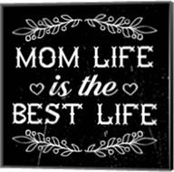 Mom Life Is The Best Life Fine-Art Print