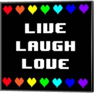 Live Laugh Love -  Black with Pixel Hearts Fine-Art Print