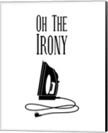 Oh The Irony - White Fine-Art Print