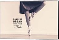Dancers Dream With Their Feet Fine-Art Print