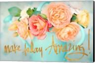 Make Today Amazing Fine-Art Print