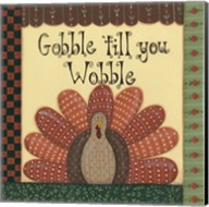 Gobble Till You Wobble Fine-Art Print