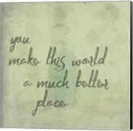 You Make This World Fine-Art Print