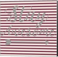 Stay Awesome Stripe Fine-Art Print