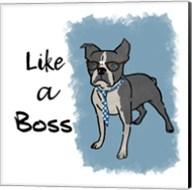 Like A Boss Fine-Art Print