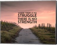 Where There Is No Struggle There Is No Strength - Color Fine-Art Print