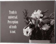 Truth Is Universal - Flowers on Gray Background Grayscale Fine-Art Print