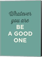 Be a Good One Fine-Art Print