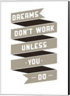 Dreams don't Work Fine-Art Print