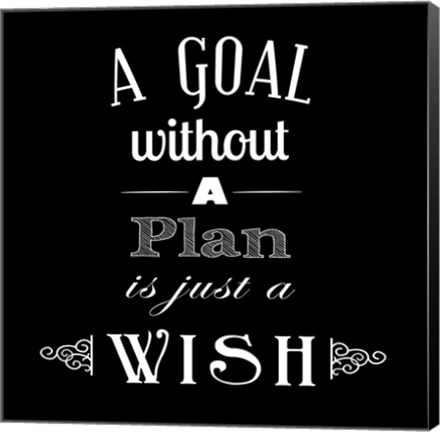 Framed Goal Without A Plan Is Just A Wish Print