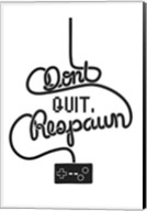 Don't Quit Respawn Fine-Art Print