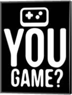 You Game Reverse Fine-Art Print