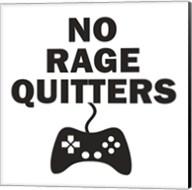 No Rage Quitters BW Fine-Art Print