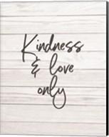 Kindness & Love Only - Shiplap Fine-Art Print