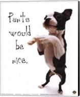 Pants Would Be Nice Fine-Art Print