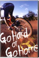 Bike - Go Hard Or Go Home Wall Poster