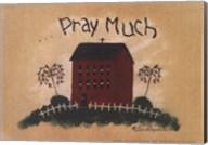 Pray Much Fine-Art Print