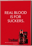 True Blood (TV) Real Blood is for Suckers. Fine-Art Print