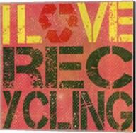 I love Recycling Fine-Art Print
