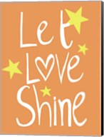 Let Love Shine Fine-Art Print