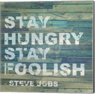 Stay Hungry Steve Jobs Quote Fine-Art Print