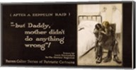 After a Zeppelin Raid -- But Daddy, mother didn't do anything wrong! Fine-Art Print