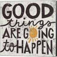 Good Things Are Going To Happen Fine-Art Print