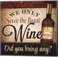 We Only Serve the Finest Wine Fine-Art Print