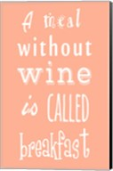 A Meal Without Wine - Peach Fine-Art Print